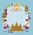 cambodia landmarks people in traditional vector image vector image