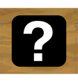 Question mark on brown wooden background vector image