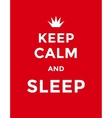 Keep Calm quote Motivation Inspiration Poster vector image
