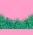 summer palm leaves on pink background trendy vector image