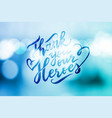 thank you our heroes lettering on blur background vector image