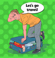 Pop art man trying to close overflowed suitcase