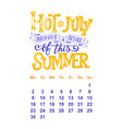 calendar for july 2 0 1 8 hand drawn vector image vector image