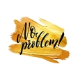 No problem Metallic Foil Shining Calligraphy vector image vector image