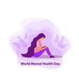 world mental health day girl in sadness vector image