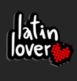 latin lover vector image vector image