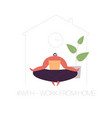 wfh - work from home home office an employee vector image vector image