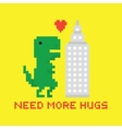 Need more hugs T-rex and skyscraper vector image vector image