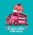 food truck cupcake birthday cake bakery shop fast vector image vector image