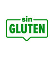 gluten free icon spanish sin gluten food product vector image vector image