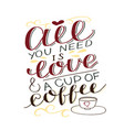 hand-lettering inscription all you need is love vector image