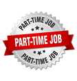 part-time job 3d silver badge with red ribbon vector image vector image