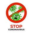 stop coronavirus sign with bacterium cartoon gems vector image