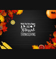thanksgiving day greeting card with autumn leaves vector image