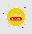 opening soon banner vector image vector image