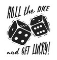 t-shirt print roll the dice and get lucky vector image vector image