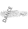 the incredible importance of dance text vector image vector image