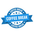 coffee break ribbon coffee break round blue sign vector image vector image