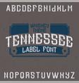 vintage label font named tennessee vector image vector image
