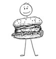 cartoon smiling man holding big burger or vector image