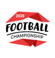football championship 2020 banner badge vector image