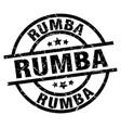 rumba round grunge black stamp vector image vector image