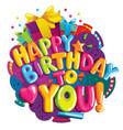 happy birthday to you vector image