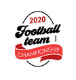 football team 2020 banner creative badge with vector image vector image