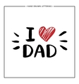 Happy Father Day Card - hand drawn letter vector image