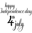 inscription happy independence day 4th july vector image vector image
