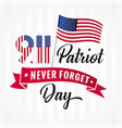 9 11 partiot day never forget usa flag lettering vector image vector image