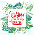 christmas on the beach lettering vector image vector image
