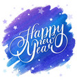 happy new year design with lettering on a blue vector image vector image