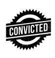 convicted rubber stamp vector image vector image