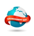Environment day concept Big Earth globe with vector image vector image