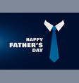 happy fathers day shirt and tie concept background vector image vector image
