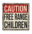 free range children vintage rusty metal sign vector image vector image