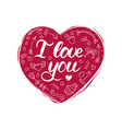 hand lettering phrase i love you february vector image