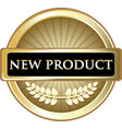 new product gold label vector image vector image