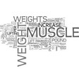 your weight in muscle text word cloud concept vector image vector image