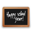 happy school year on blackboard vector image