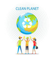 clean planet motivation poster on white backdrop vector image