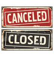 closed and canceled signs set vector image vector image