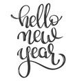 hand lettering words hello new year vector image vector image