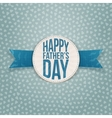Happy Fathers Day paper Emblem with blue Text vector image