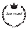 best award sign crown nad laurel wreath leaves vector image vector image