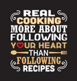cooking quote and saying good for print vector image