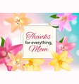Thanks for everything mom happy mothers day cute