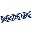 register here stamp vector image vector image