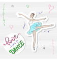 cute romantic ballerina with slogan print vector image